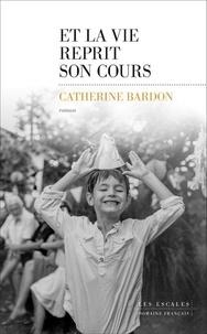 Catherine Bardon - Et la vie reprit son cours - (1967-1979).