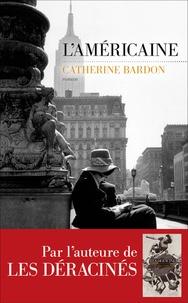 Catherine Bardon - L'américaine.