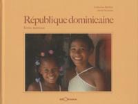 Catherine Bardon et Catherine Verneau - République Dominicaine - Terre métisse.