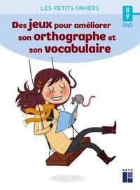 Catherine Barnoud - Des jeux pour améliorer son orthographe et son vocabulaire.