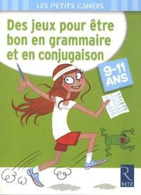 Des jeux pour être bon en grammaire et en conjugaison - 9-11 ans.pdf
