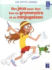 Catherine Barnoud - Des jeux pour être bon en grammaire et en conjugaison.