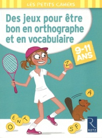 Des jeux pour être bon en orthographe et en vocabulaire - 9-11 ans.pdf