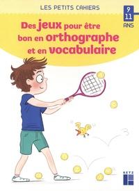 Catherine Barnoud - Des jeux pour être bon en orthographe et en vocabulaire.