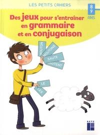 Catherine Barnoud - Des jeux pour s'entraîner en grammaire et en conjugaison.