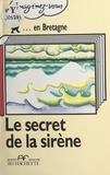 Catherine Barnoud et Philippe Bedel - Le secret de la sirène.