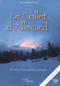 Catherine Baron-Chataing - Le Collet d'Allevard - Histoire d'une passion partagée.