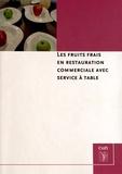 Catherine Baros - Les fruits frais en restauration commerciale avec service à table.