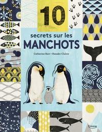 Catherine Barr et Hanako Clulow - 10 secrets sur les manchots.
