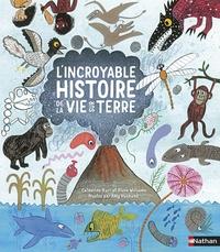 Catherine Barr et Steve Williams - L'incroyable histoire de la vie sur terre.