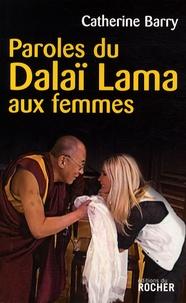 Catherine Barry - Paroles du Dalaï Lama aux femmes.