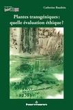 Catherine Baudoin - Plantes transgéniques : quelle évaluation éthique ?.
