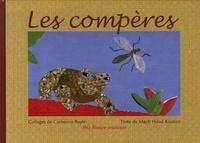 Catherine Bayle et Mach-Houd Kouton - Les compères - Histoire du moustique et du crapaud.