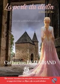 Catherine Beaugrand - La porte du destin - Le Chevalier du Max 2021.