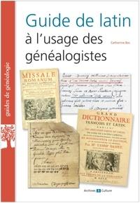 Catherine Bec - Guide de latin à l'usage des généalogistes.