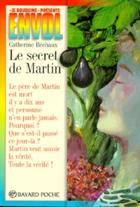 Catherine Béchaux - Le secret de Martin.