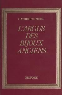 Catherine Bedel et François Bedel - L'argus des bijoux anciens.