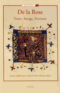 Catherine Bel et Herman Braet - De la Rose - Texte, image, fortune.