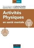Catherine Bellamy Fayollet et Laurence Kern - Activités physiques en santé mentale.