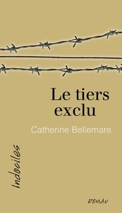 Catherine Bellemare - Le tiers exclu.