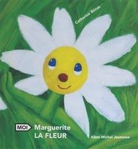Catherine Bénas - Marguerite la fleur.