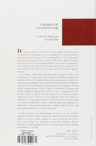 Corps, jardins, mémoires. Anthropologie du corps et de l'espace à la Guadeloupe