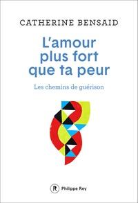 Lamour plus fort que ta peur - Les chemins de guérison.pdf