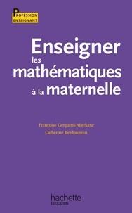 Catherine Berdonneau et Françoise Cerquetti-Aberkane - Enseigner les mathématiques à l'école à la maternelle.
