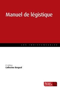 Catherine Bergeal - Manuel de légistique.