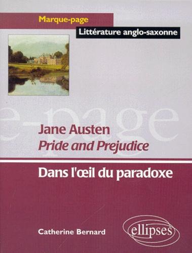 Catherine Bernard - Pride and Prejudice de Jane Austen - Dans l'oeil du paradoxe.