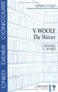 Catherine Bernard et Christine Reynier - Virginia Woolf - The Waves.