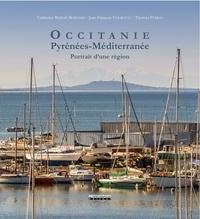 Catherine Bernié-Boissard et Thomas Perrin - Occitanie, Pyrénées - Méditerranée - Portrait d'une région.