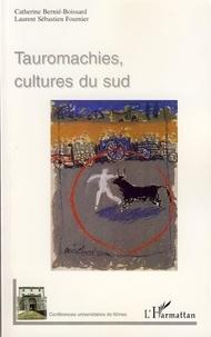 Catherine Bernié-Boissard - Tauromachies, cultures du Sud.