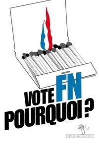Catherine Bernié-Boissard et Elian Cellier - Vote FN : pourquoi ?.