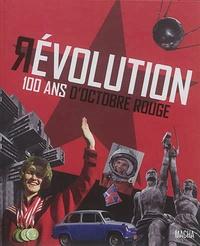 Catherine Bertho Lavenir - Révolution - 100 ans d'octobre rouge.