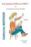 Catherine Berthon - Les parents d'élèves et moi !.