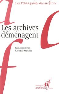 Catherine Berton et Christine Martinez - Les archives déménagent.