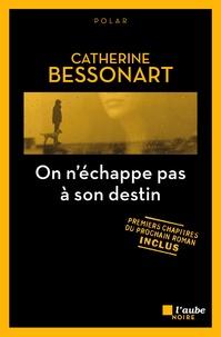 Catherine Bessonart - On n'échappe pas à son destin.