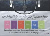 Catherine Bézard et Dominique Dupuich - Irrésistible envie de shopping - Beauté-forme ; Mode ; Cuisine ; Brico-jardinage ; Culture-loisirs ; Déco.