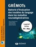 Catherine Bézy et Antoine Renard - Grémots - Evaluation du langage dans les pathologies neurodégénératives.