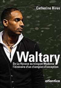 Deedr.fr Waltary - De la Havane au Trinquet moderne, l'itinéraire d'un champion d'exception Image