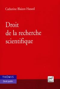 Catherine Blaizot-Hazard - Droit de la recherche scientifique.