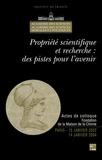 Catherine Blaizot-Hazard - Propriété scientifique et recherche : des pistes pour l'avenir - Actes de colloque, Paris, 15 janvier 2002 et 14 janvier 2004.