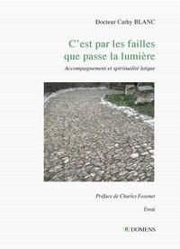 Catherine Blanc et Charles Foxonet - C'est par les failles que passe la lumière - Accompagnement et spiritualité laïque.