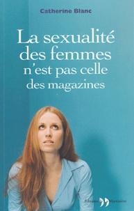 Catherine Blanc - La sexualité des femmes n'est pas celle des magazines.