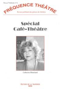 Catherine Blanchard - Spécial Café-Théâtre 1.
