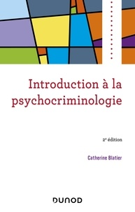 Catherine Blatier - Introduction à la psychocriminologie - 2e éd.