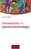 Catherine Blatier - Introduction à la psychocriminologie.