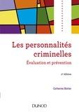 Catherine Blatier - Les personnalités criminelles - Evaluation et prévention.