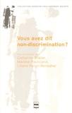 Catherine Blatier et Martine Paulicand - Vous avez dit non-discrimination ?.